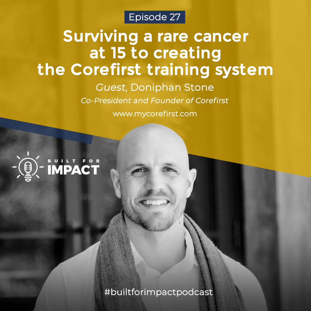 Surviving a rare cancer at 15 to creating the Corefirst training system